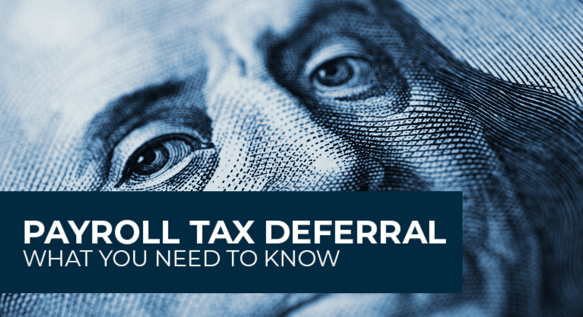Payroll Tax Deferral: What You Need To Know